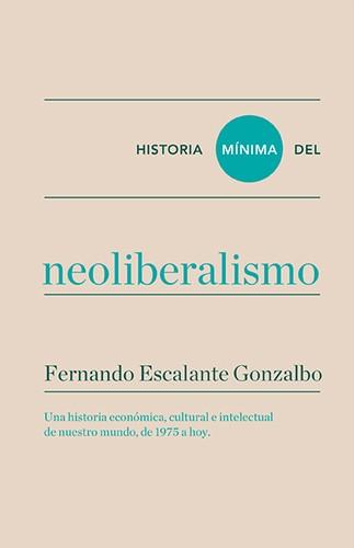 HISTORIA MÍNIMA DEL NEOLIBERALISMO