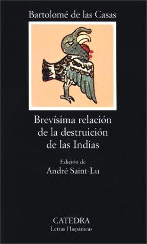 BREVÍSIMA RELACIÓN DE LA DESTRUICIÓN DE LAS INDIAS
