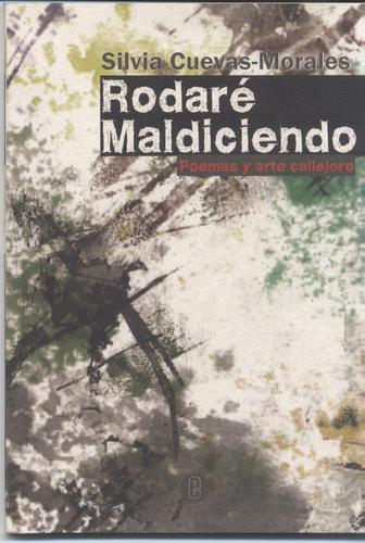 RODARÉ MALDICIENDO : POEMAS Y ARTE CALLEJERO