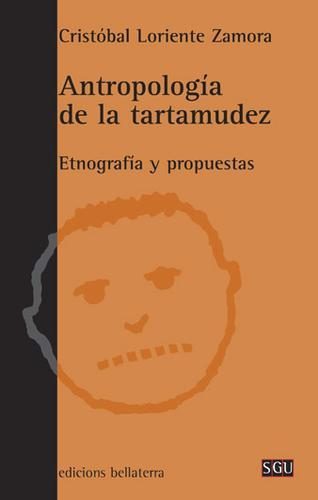 ANTROPOLOGIA DE LA TARTAMUDEZ