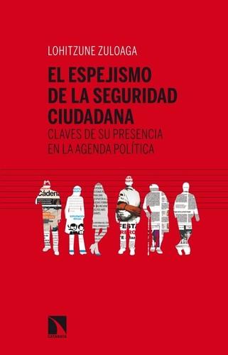 EL ESPEJISMO DE LA SEGURIDAD CIUDADANA : CLAVES DE SU PRESENCIA EN LA AGENDA POLÍTICA