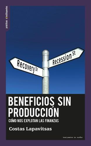 BENEFICIOS SIN PRODUCCIÓN