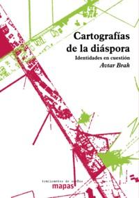 CARTOGRAFÍAS DE LA DIÁSPORA : IDENTIDADES EN CUESTIÓN