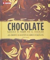 CHOCOLATE : DISFRUTE DE SU PASIÓN POR EL CHOCOLATE