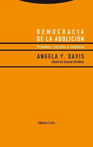 DEMOCRACIA DE LA ABOLICION. PRISIONES. RACISMO Y VIOLENCIA