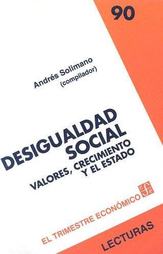 DESIGUALDAD SOCIAL : VALORES. CRECIMIENTO Y EL ESTADO