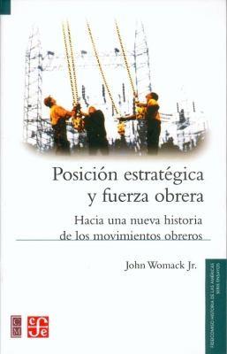 POSICIÓN ESTRATÉGICA Y FUERZA OBRERA