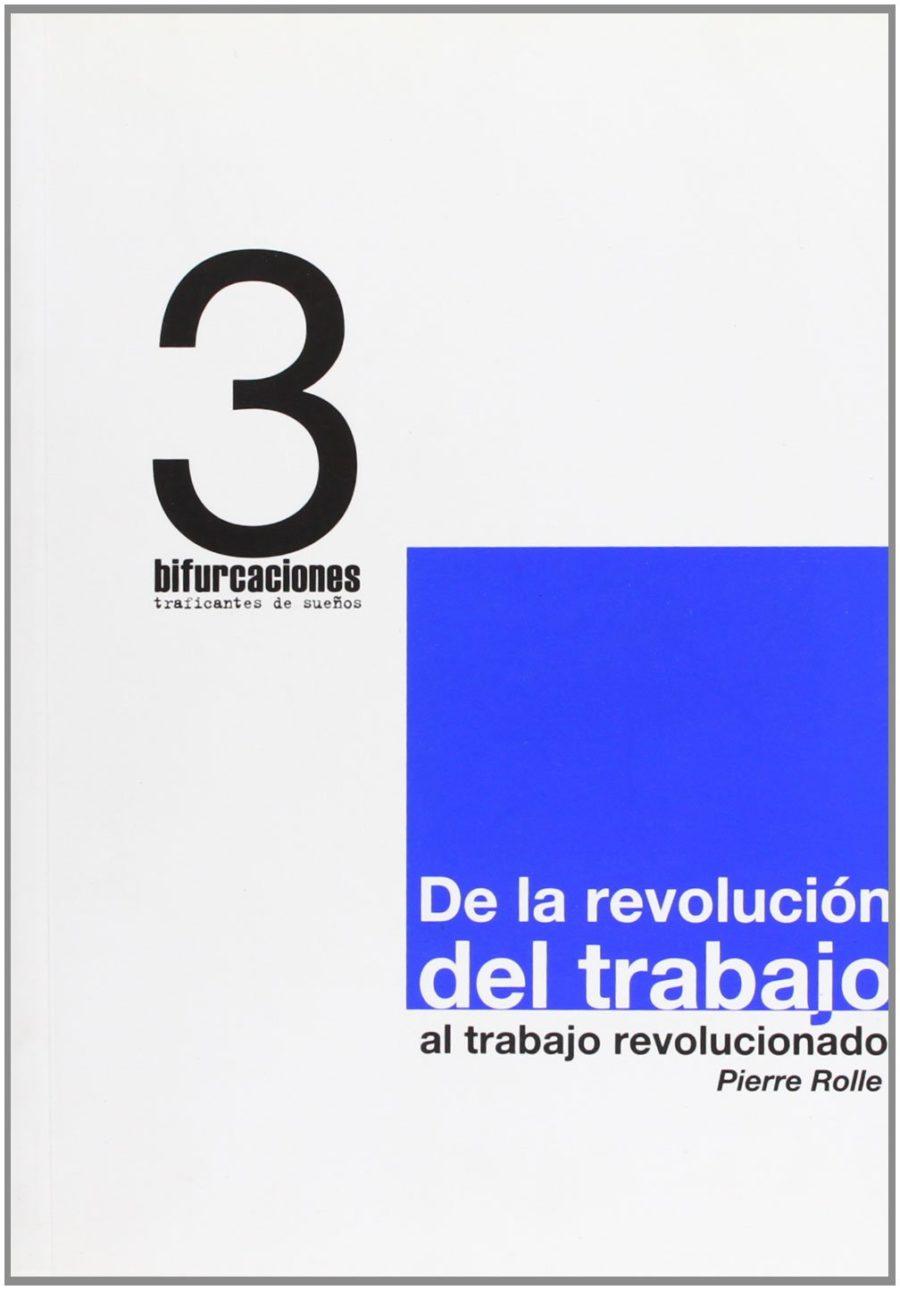 DE LA REVOLUCIÓN DEL TRABAJO AL TRABAJO REVOLUCIONADO : INVESTIGACIONES SOBRE LAS TRANSFORMACIONES D