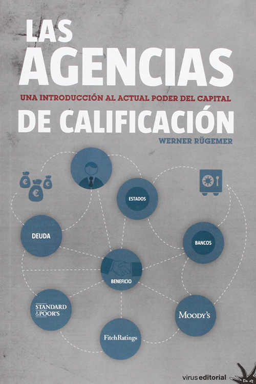 LAS AGENCIAS DE CALIFICACIÓN : UNA INTRODUCCIÓN AL ACTUAL PODER DEL CAPITAL