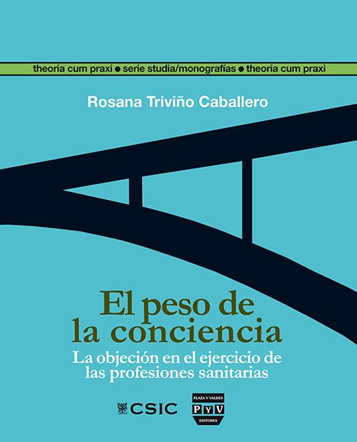 EL PESO DE LA CONCIENCIA : LA OBJECIÓN EN EL EJERCICIO DE LAS PROFESIONES SANITARIAS