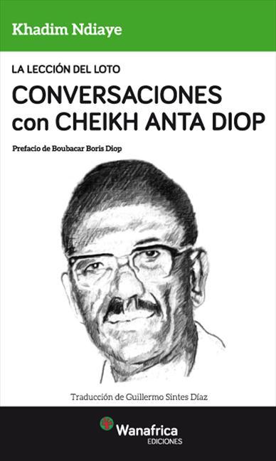 CONVERSACIONES CON CHEIKH ANTA DIOP