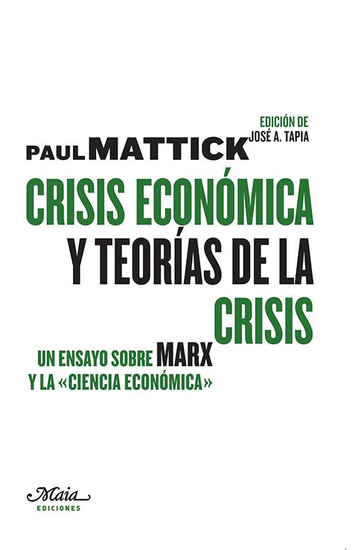 """CRISIS ECONÓMICA Y TEORÍAS DE LA CRISIS : UN ENSAYO SOBRE MARX Y LA """"CIENCIA ECONÓMICA"""""""
