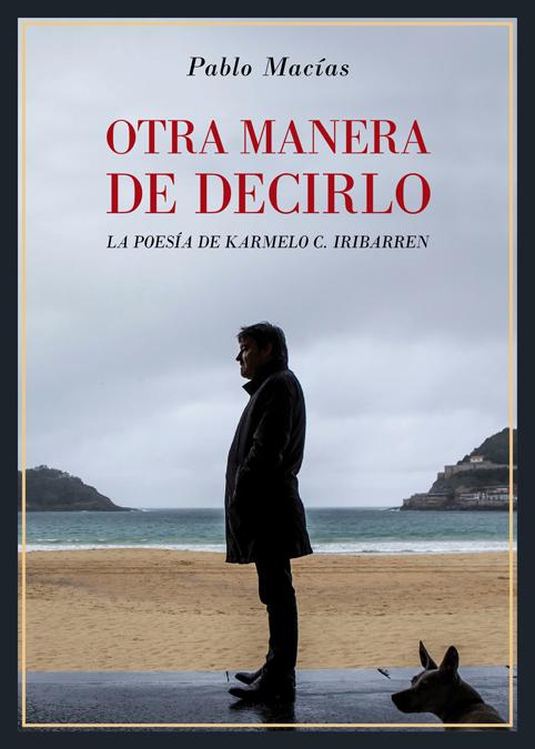 OTRA MANERA DE DECIRLO : LA POESÍA DE KARMELO C. IRIBARREN