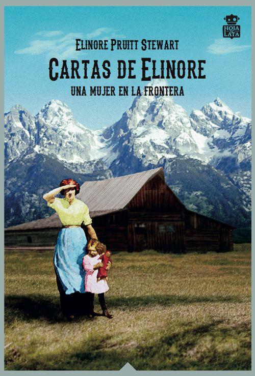 CARTAS DE ELINORE : UNA MUJER EN LA FRONTERA