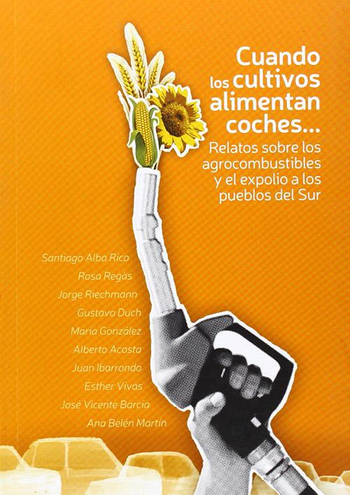 CUANDO LOS CULTIVOS ALIMENTAN COCHES...