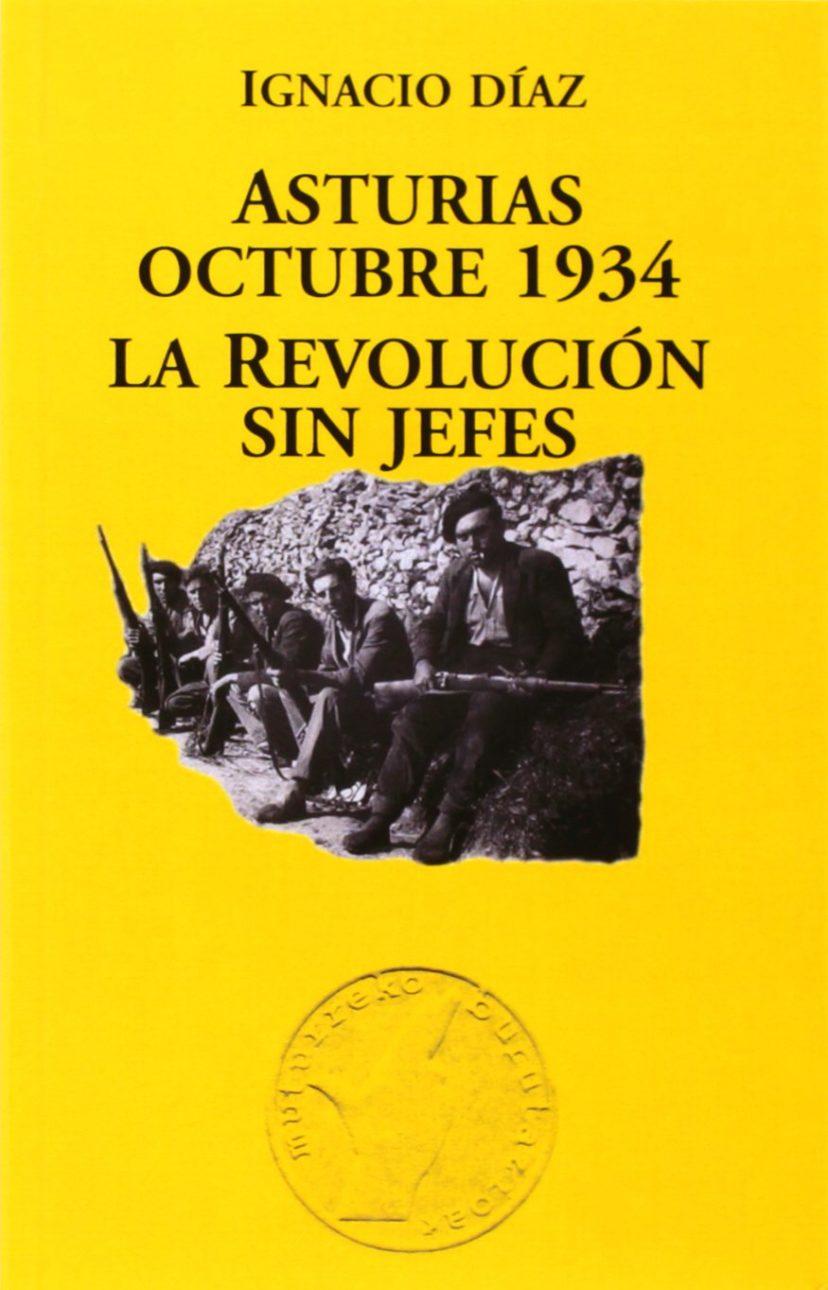 ASTURIAS OCTUBRE 1934. LA REVOLUCIÓN SIN JEFES