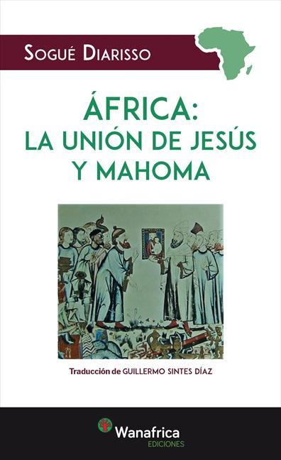 AFRICA: LA UNIÓN DE JESUS Y MAHOMA