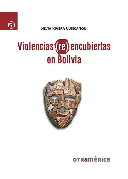 VIOLENCIAS (RE) ENCUBIERTAS EN BOLIVIA