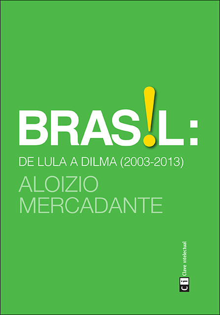 BRASIL : DE LULA A DILMA. 2003-2013