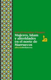 MUJERES. ISLAM Y ALTERIDADES EN EL NORTE DE MARRUECOS