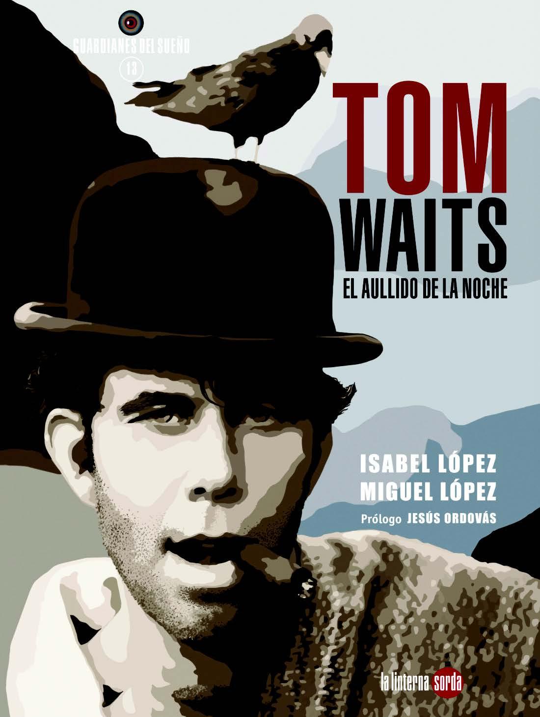 TOM WAITS. EL AULLIDO DE LA NOCHE