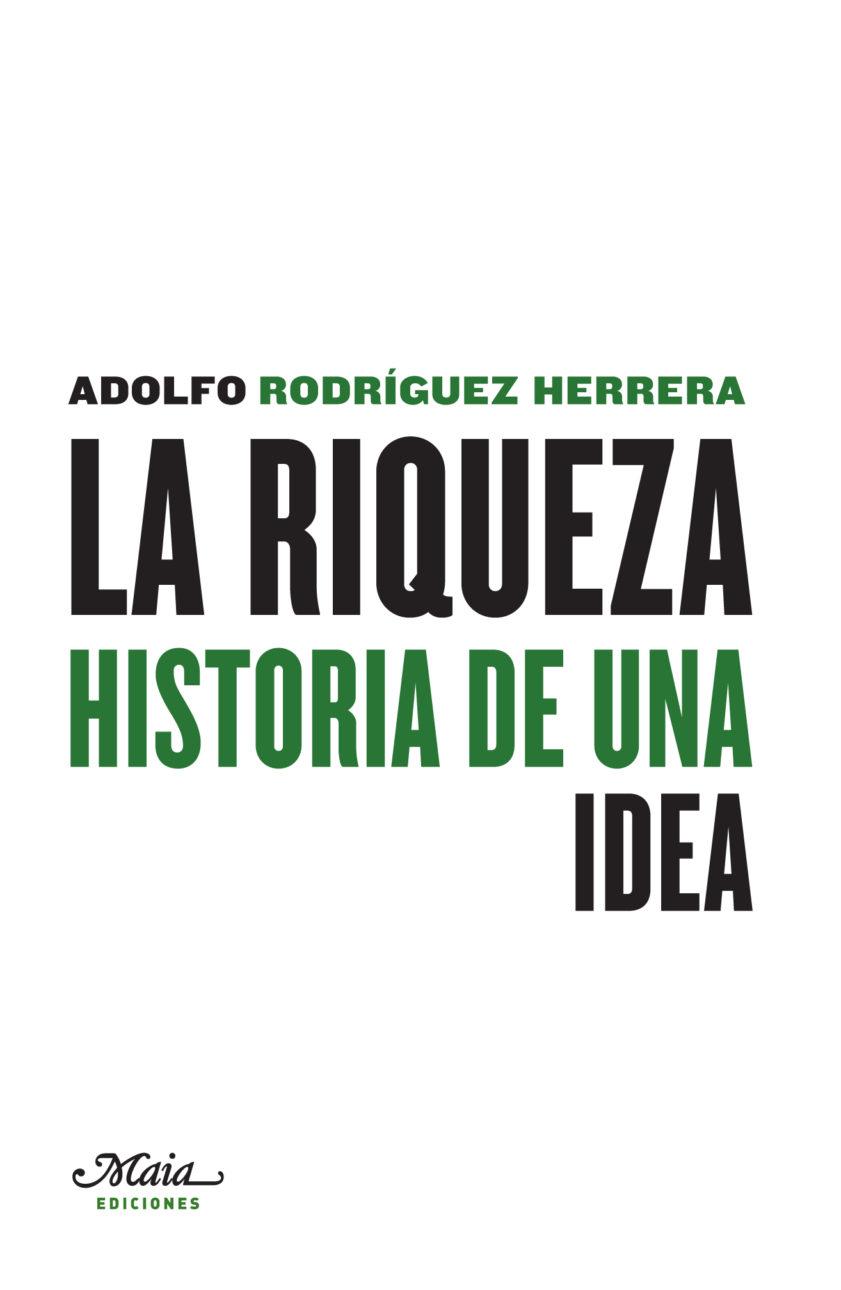 LA RIQUEZA. HISTORIA DE UNA IDEA
