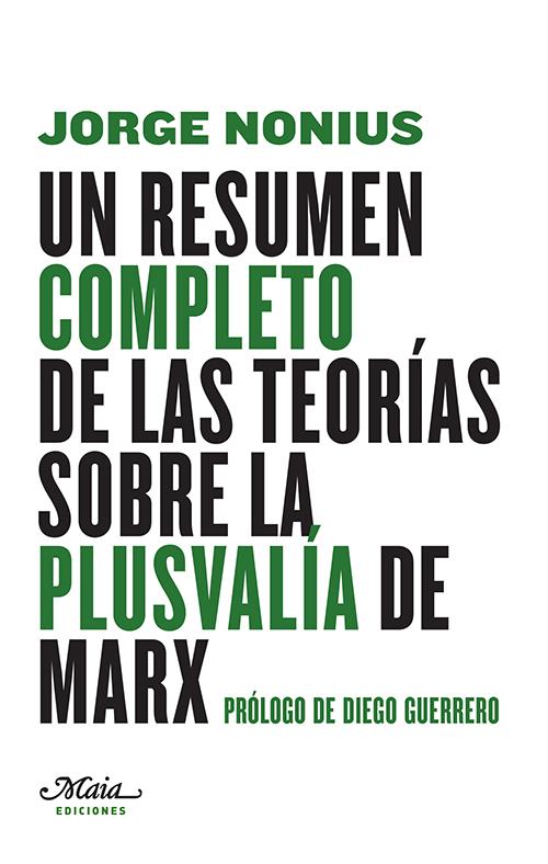 UN RESÚMEN COMPLETO DE LAS TEORÍAS SOBRE LA PLUSVALÍA DE MARX