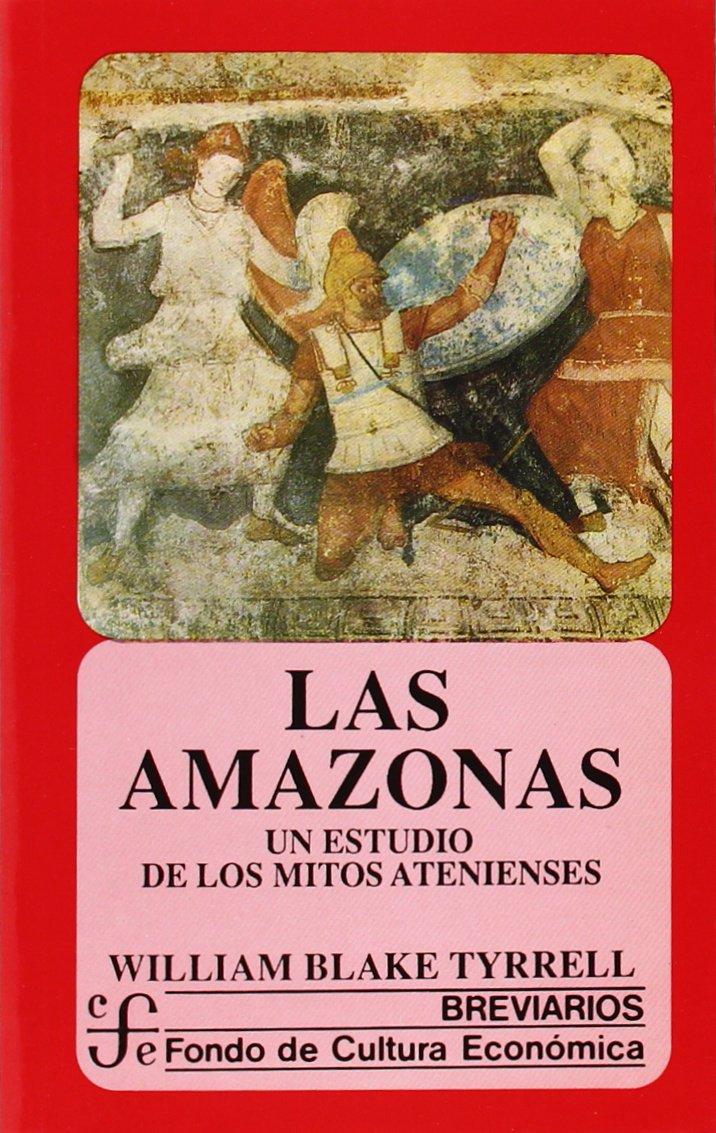 AMAZONAS. LAS. UN ESTUDIO DE LOS MITOS