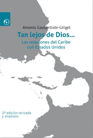 TAN LEJOS DE DIOS... LAS RELACIONES DEL CARIBE CON ESTADOS UNIDOS