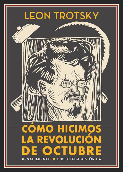 CÓMO HICIMOS LA REVOLUCIÓN DE OCTUBRE