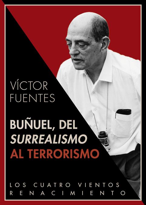 BUÑUEL. DEL SURREALISMO AL TERRORISMO
