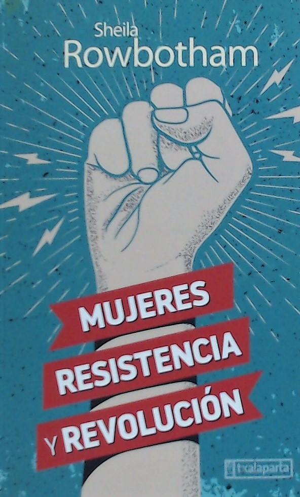MUJERES. RESISTENCIA Y REVOLUCIÓN