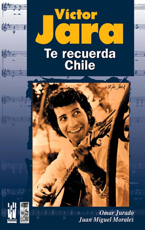 VÍCTOR JARA : TE RECUERDA CHILE