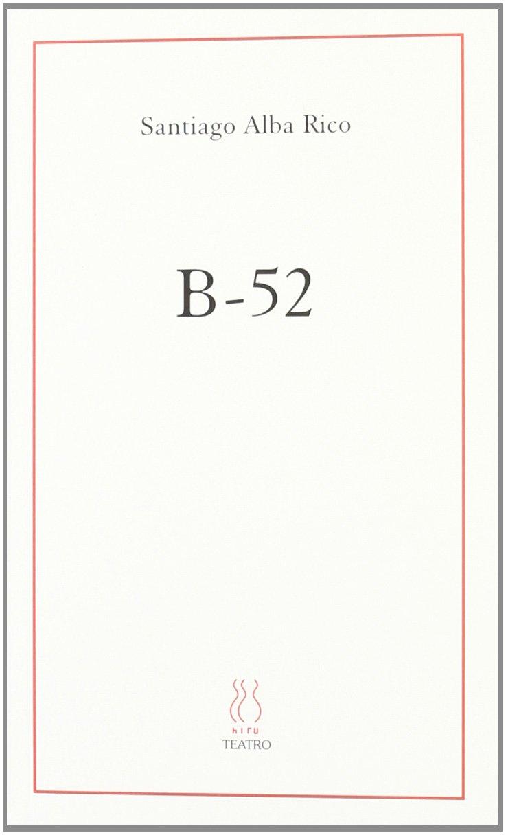 B-52 TRAVESURA BÉLICA EN DOS ACTOS