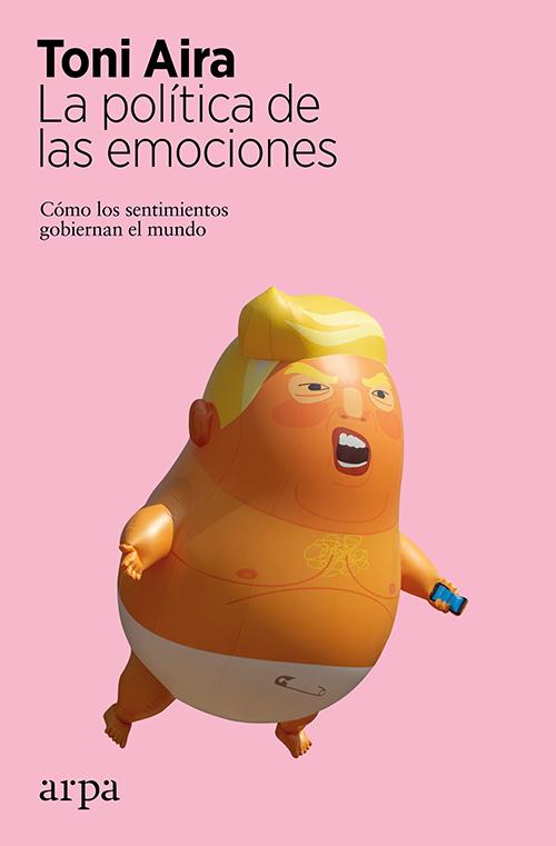 POLÍTICA DE LAS EMOCIONES. LA
