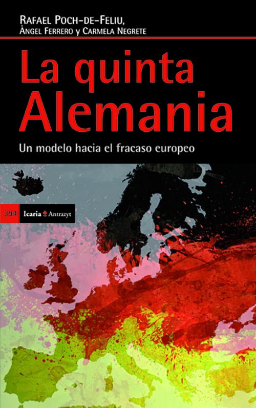 LA QUINTA ALEMANIA : UN MODELO HACIA EL FRACASO EUROPEO