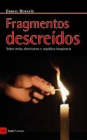FRAGMENTOS DESCREÍDOS : SOBRE MITOS IDENTITARIOS Y REPÚBLICA IMAGINARIA