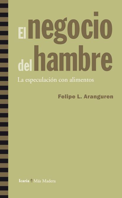 EL NEGOCIO DEL HAMBRE : LA ESPECULACIÓN CON ALIMENTOS