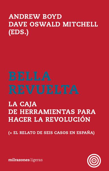 BELLA REVUELTA : LA CAJA DE HERRAMIENTAS PARA HACER LA REVOLUCIÓN
