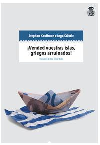 ¡VENDED VUESTRAS ISLAS. GRIEGOS ARRUINADOS! : CRISIS FINANCIERA Y POPULISMO MEDIÁTICO