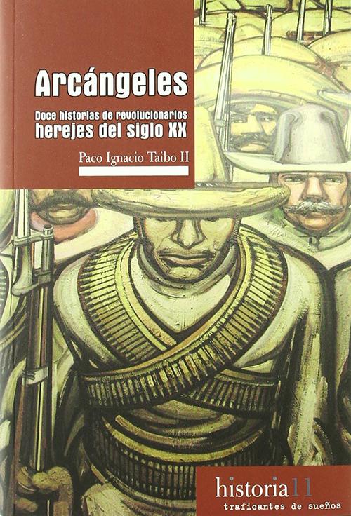 ARCÁNGELES : DOCE HISTORIAS DE REVOLUCIONARIOS HEREJES DEL SIGLO XX