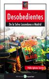 DESOBEDIENTES : DE CHIAPAS A MADRID