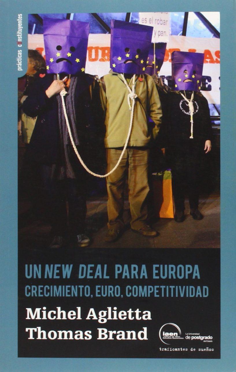 UN NEW DEAL PARA EUROPA : CRECIMIENTO. EURO. COMPETITIVIDAD