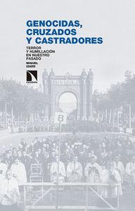 GENOCIDAS. CRUZADOS Y CASTRADORES