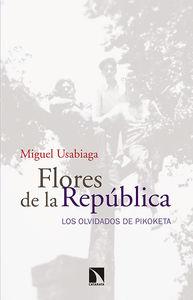 FLORES DE LA REPÚBLICA : LOS OLVIDADOS DE PIKOKETA
