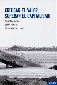 CRITICAR EL VALOR. SUPERAR EL CAPITALISMO