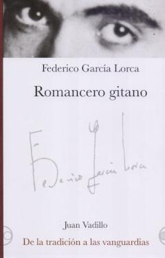 ROMANCERO GITANO DE LA TRADICION A LAS VANGUARDIAS
