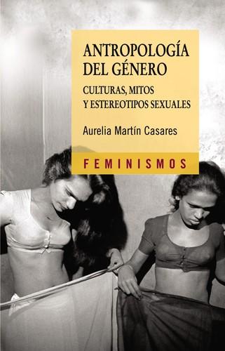ANTROPOLOGÍA DEL GÉNERO : CULTURAS; MITOS Y ESTEREOTIPOS SEXUALES
