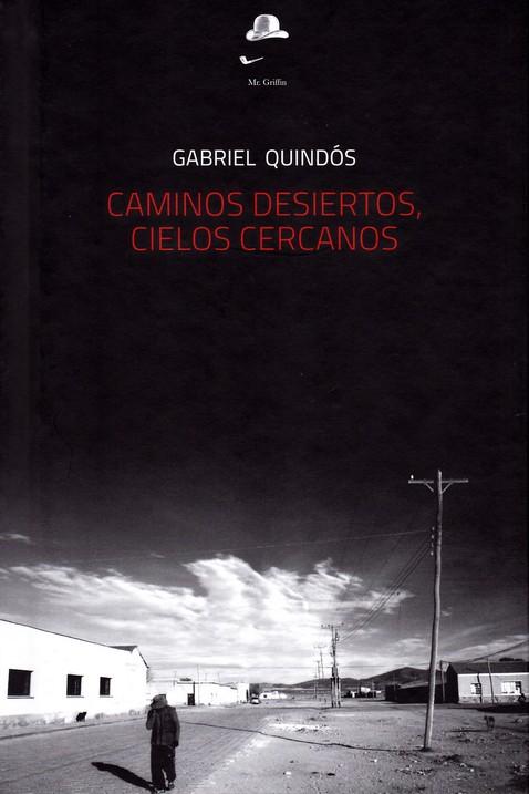CAMINOS DESIERTOS. CIELOS CERCANOS