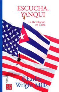 ESCUCHA. YANQUI. LA REVOLUCION EN CUBA